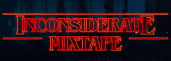 The Inconsiderate Mixtape