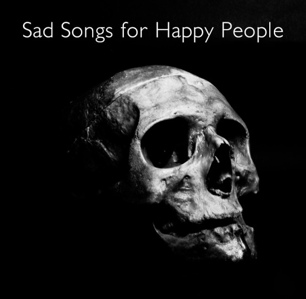Sad Songs for Happy People